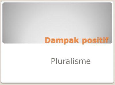 Dampak Positif Pluralisme Bagi Masyarakat