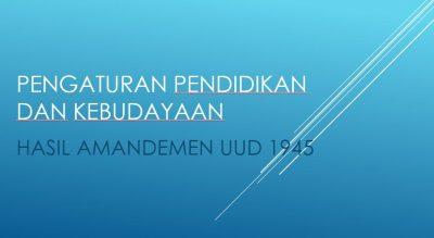 Pengaturan dalam Bidang Pendidikan dan Kebudayaan Menurut UUD 1945 Hasil Amandemen